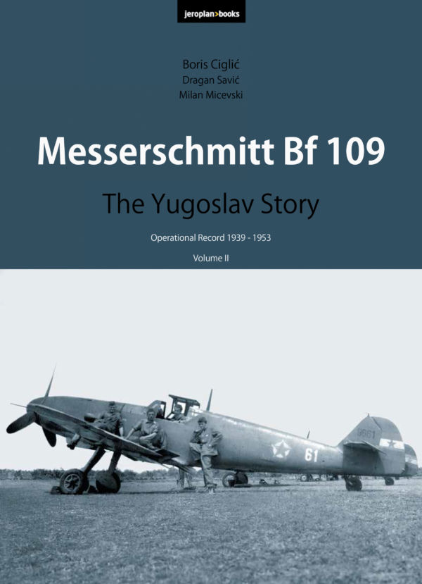 9cdc7f5b380 Posted on 29/09/2018 29/09/2018 Categories Messerschmitt Bf 109: The  Yugoslav Story (Volume II)Leave a comment on COVER PAGE
